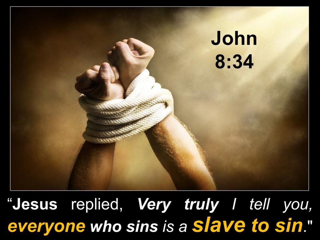 john 8,34 slave to sin