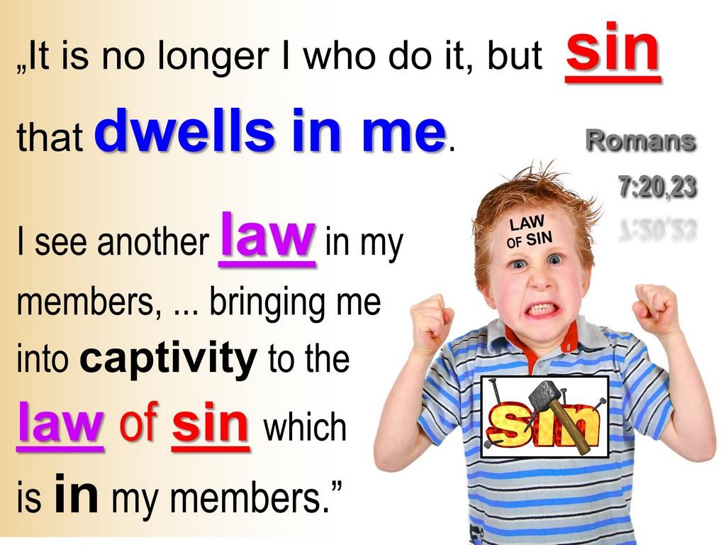 sin dwelling in us, law of sin romans 7
