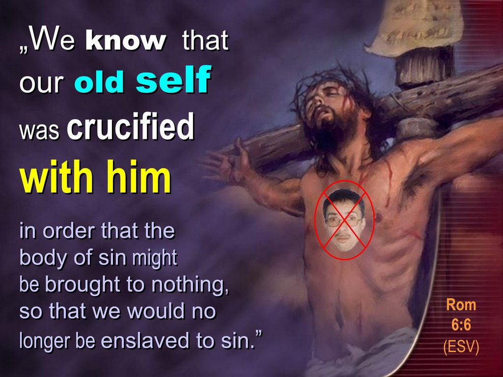 old self was crucified with christ, rom 6,6