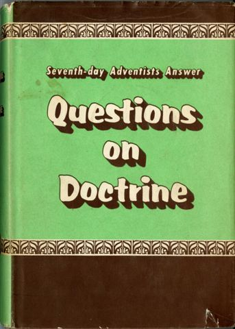 GOSPEL UNDER ATTACK IN ADVENTIST CHURCH - QUESTIONS ON DOCTRINE